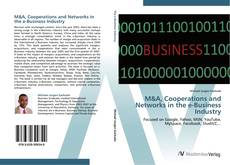 Bookcover of M&A, Cooperations and Networks in the e-Business Industry
