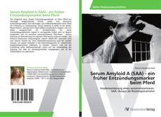Bookcover of Serum Amyloid A (SAA) - ein früher Entzündungsmarker beim Pferd