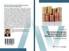 Bookcover of Die Entwicklung des Bankensystems der Russischen Föderation