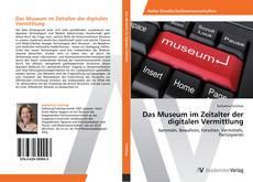 Buchcover von Das Museum im Zeitalter der digitalen Vermittlung