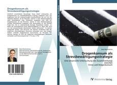 Buchcover von Drogenkonsum als Stressbewältigungsstrategie