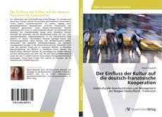 Couverture de Der Einfluss der Kultur auf die deutsch-französische Kooperation