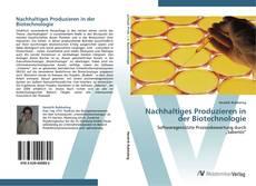 Nachhaltiges Produzieren in der Biotechnologie kitap kapağı