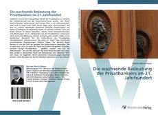Bookcover of Die wachsende Bedeutung der Privatbankiers im 21. Jahrhundert