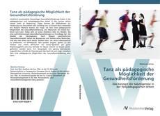 Bookcover of Tanz als pädagogische Möglichkeit der Gesundheitsförderung