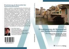 Buchcover von Privatisierung als Bestandteil der Systemtransformation