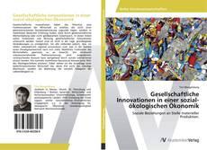 Bookcover of Gesellschaftliche Innovationen in einer sozial-ökologischen Ökonomik