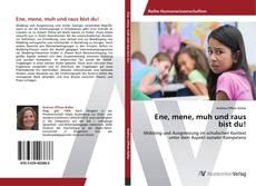Bookcover of Ene, mene, muh und raus bist du!