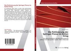 Обложка Die Politisierung der Springer-Presse im Kalten Krieg