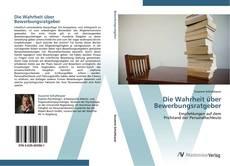 Buchcover von Die Wahrheit über Bewerbungsratgeber