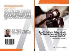 Capa do livro de Das Verhältnis Datenschutz, Amtsverschwiegenheit und Auskunftspflicht