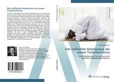 Bookcover of Der militante Islamismus als neuer Totalitarismus
