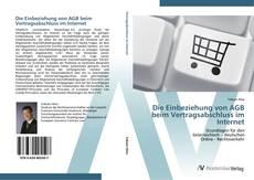 Bookcover of Die Einbeziehung von AGB beim Vertragsabschluss im Internet