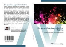 Portada del libro de Die sprachlose Jugendkultur Techno