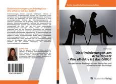 Bookcover of Diskriminierungen am Arbeitsplatz - Wie effektiv ist das GlBG?