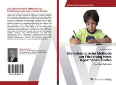 Bookcover of Die kybernetische Methode zur Förderung eines legasthenen Kindes
