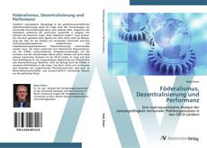 Copertina di Föderalismus, Dezentralisierung und Performanz