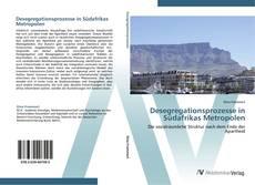 Bookcover of Desegregationsprozesse in Südafrikas Metropolen