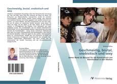 Bookcover of Geschmeidig, brutal, snobistisch und sexy