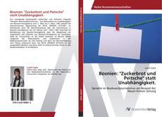 """Bookcover of Bosnien: """"Zuckerbrot und Peitsche"""" statt Unabhängigkeit."""