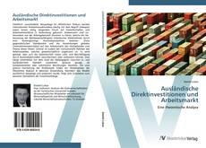 Bookcover of Ausländische Direktinvestitionen und Arbeitsmarkt