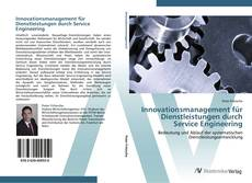Bookcover of Innovationsmanagement für Dienstleistungen durch Service Engineering