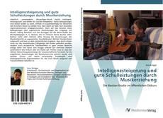 Couverture de Intelligenzsteigerung und gute Schulleistungen durch Musikerziehung