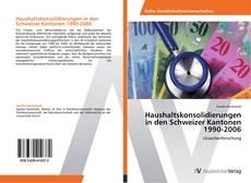 Haushaltskonsolidierungen in den Schweizer Kantonen 1990-2006 kitap kapağı