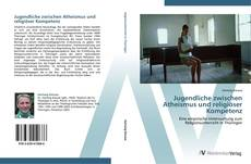 Bookcover of Jugendliche zwischen Atheismus und religiöser Kompetenz