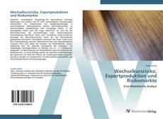 Bookcover of Wechselkursrisiko, Exportproduktion und Risikomärkte