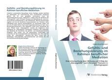 Bookcover of Gefühls- und Beziehungsklärung im Rahmen beruflicher Mediation