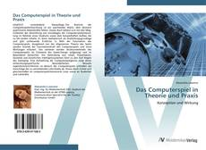 Portada del libro de Das Computerspiel in Theorie und Praxis