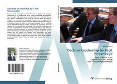 Bookcover of Decisive Leadership by Tacit Knowledge