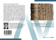 Bookcover of Die Finanzkrise Argentiniens
