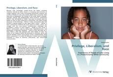 Couverture de Privilege, Liberalism, and Race