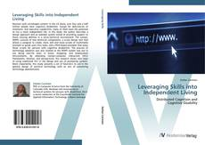 Bookcover of Leveraging Skills into Independent Living