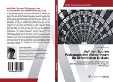 Buchcover von Auf den Spuren Pädagogischer AkteurInnen im öffentlichen Diskurs