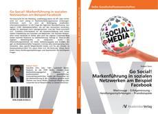 Copertina di Go Social! Markenführung in sozialen Netzwerken am Beispiel Facebook