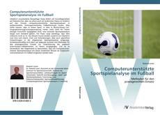 Computerunterstützte Sportspielanalyse im Fußball kitap kapağı