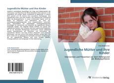 Capa do livro de Jugendliche Mütter und ihre Kinder