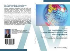 Die Problematik der chinesischen Produkt- und Markenpiraterie kitap kapağı