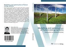 Bookcover of Modelling and optimisation of future energy systems
