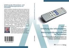 Erfüllung der Informations- und Meinungsbildungsfunktion im Fernsehen kitap kapağı