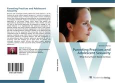 Bookcover of Parenting Practices and Adolescent Sexuality
