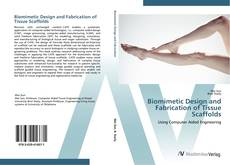 Обложка Biomimetic Design and Fabrication of Tissue Scaffolds