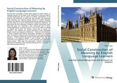 Buchcover von Social Construction of Meaning by English Language Learners