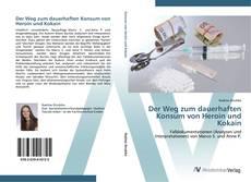 Buchcover von Der Weg zum dauerhaften Konsum von Heroin und Kokain