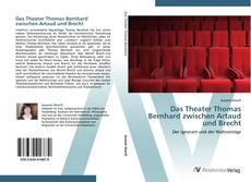 Bookcover of Das Theater Thomas Bernhard zwischen Artaud und Brecht