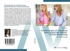 Portada del libro de Essstörungen als Ausdruck einer gestörten Mutter-Tochter-Beziehung