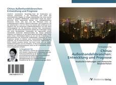 Chinas Außenhandelsbranchen: Entwicklung und Prognose kitap kapağı